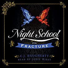 Fracture: Night School, Book 3 Audiobook by C. J. Daugherty Narrated by Jodie Hirst