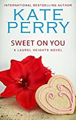 Sweet On You (A Laurel Heights Novel Book 6)