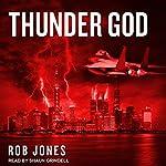 Thunder God: Joe Hawke Series, Book 2   Rob Jones