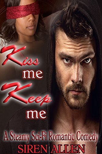 Kiss Me, Keep Me: BWWM Sci-Fi Romance (Mechanical Men Series Book 2) by [Allen, Siren]