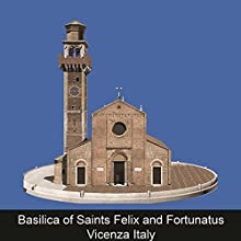 Basilica of Saints Felix and Fortunatus Vicenza Italy Audiobook by Alessio Tremiti Narrated by Karolina Starin