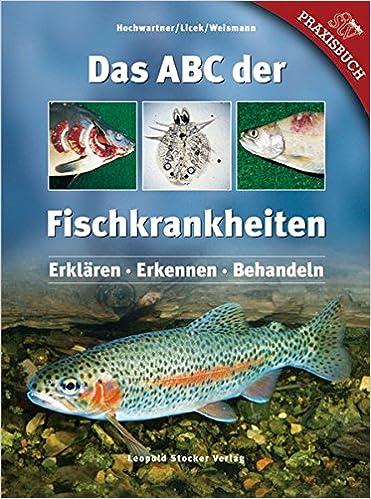 Das ABC der Fisch-Krankheiten Erkennen-Behandeln Fische//Hand-Buch Hochwartner