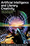 Artificial Intelligence and Literary Creativity : Inside the Mind of Brutus, a Storytelling Machine, Bringsjord, Selmer and Ferrucci, David, 0805819878