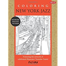 Coloring New York Jazz: Featuring the artwork of celebrated illustrator Tomislav Tomic (PicturaTM)