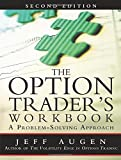 The Option Trader's Workbook: A Problem-Solving Approach (2nd Edition)