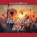Dandelion Wine Hörbuch von Ray Bradbury Gesprochen von: David Aaron Baker
