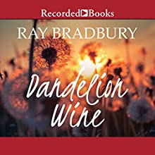 Dandelion Wine Audiobook by Ray Bradbury Narrated by David Aaron Baker