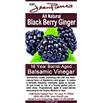 Blackberry Ginger Traditional Barrel Aged 18 Years Italian Balsamic Vinegar 100% All Natural 4 Dark color, syrupy consistency, rich aroma and complex flavor Aged in 6 types of wood for a minimum of 18 years 100% natural, NO sugar added, NO preservative of any kind