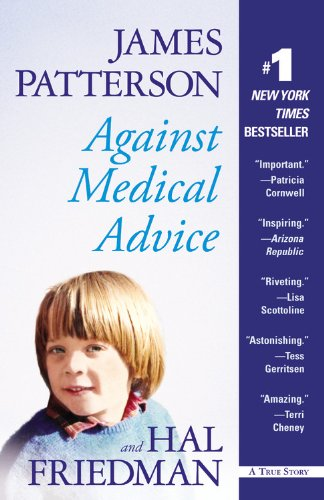 Against Medical Advice by James Patterson and Hal Friedman
