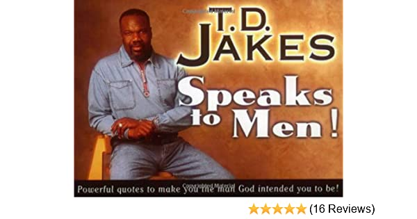 Amazon Com T D Jakes Speaks To Men Powerful Life Changing