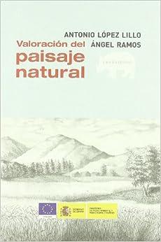 Valoracion Del Paisaje Natural (Lecturas de paisaje)