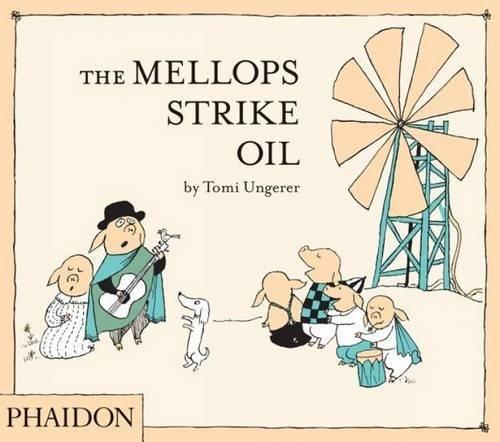 The Mellops Strike Oil [Tomi Ungerer] (Tapa Dura)