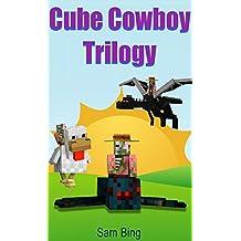 Cube Cowboy Trilogy: Diary of a Legendary Zombie Pigman Mob Jockey (Books 1, 2, & 3)
