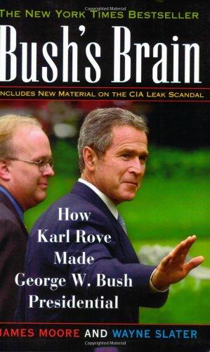Bushs Brain  How Karl Rove Made George W  Bush Presidential