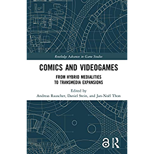 Comics and Videogames: From Hybrid Medialities to Transmedia Expansions (Routledge Advances in Game Studies)