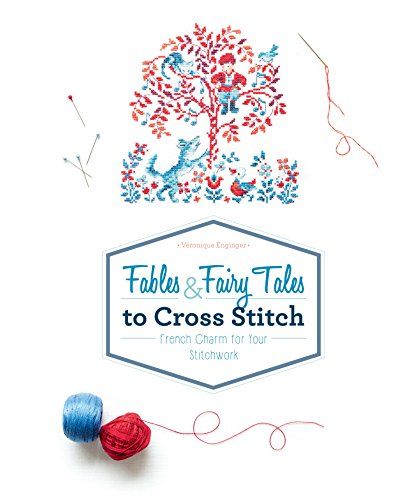 - Fables & Fairy Tales to Cross Stitch: French Charm for Your Stitchwork