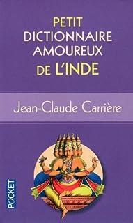 Petit dictionnaire amoureux  de l'Inde, Carrière, Jean-Claude