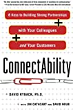 img - for ConnectAbility: 8 Keys to Building Strong Partnerships with Your Colleagues and Your Customers book / textbook / text book