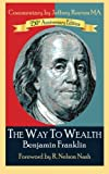 img - for The Way To Wealth Benjamin Franklin 250th Anniversary Edition: Commentary by Jeffery Reeves book / textbook / text book