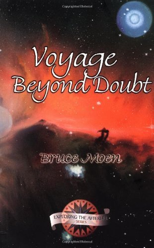 Voyage Beyond Doubt (Exploring the Afterlife) by Moen, Bruce (2005) Paperback