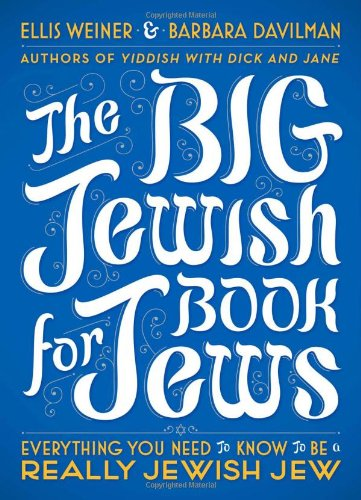 The Big Jewish Book for Jews: Everything You Need to Know to Be a Really Jewish Jew pdf