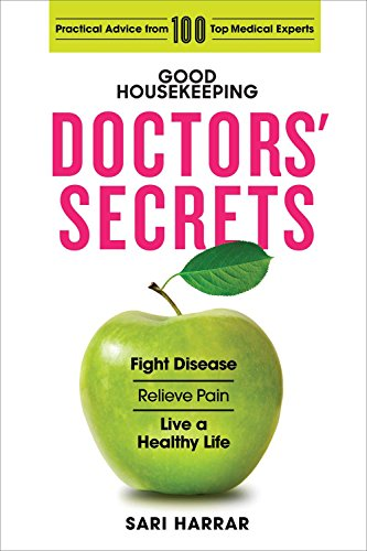 Book Cover: Good Housekeeping Doctors' Secrets: Fight Disease, Relieve Pain, and Live a Healthy Life with Practical Advice from 100 Top Medical Experts