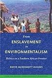 From Enslavement to Environmentalism, David McDermott Hughes, 0295985909