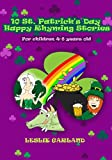 img - for 10 St. Patrick's Day Children Stories For Children 4-8 Years Old (Children Holiday Series) book / textbook / text book