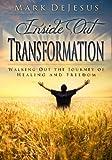 Inside Out Transformation, Mark DeJesus, 0615580718