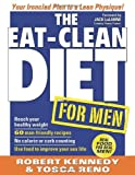 The Eat-Clean Diet for Men, Robert Kennedy and Tosca Reno, 1552100561