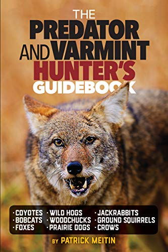 a8a106d3ae325 Book Cover of Patrick Meitin - The Predator and Varmint Hunter's Guidebook:  Tactics, skills