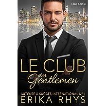 Le Club des gentlemen, 1ère partie: une série romance milliardaire (La série Le Club des gentlemen) (French Edition)