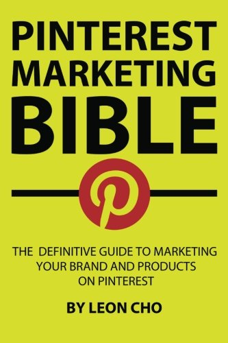 51fAJFvUjQL - Pinterest Marketing Bible: The Definitive Guide to Marketing Your Brand and Products on Pinterest (Volume 1)