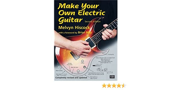 Make Your Own Electric Guitar: Amazon.es: Melvyn Hiscock: Libros en idiomas extranjeros