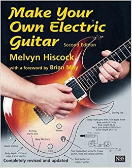 make your own electric guitar melvyn hiscock brian may 9780953104901 books. Black Bedroom Furniture Sets. Home Design Ideas