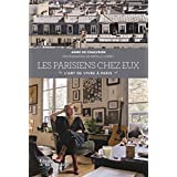 Parisiens chez eux (Les): Art de vivre à Paris (L')