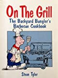 img - for On the Grill: The Backyard Bungler's Barbecue Cookbook book / textbook / text book