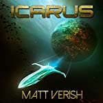 Icarus: Interstellar Cargo, Book 1   Matt Verish