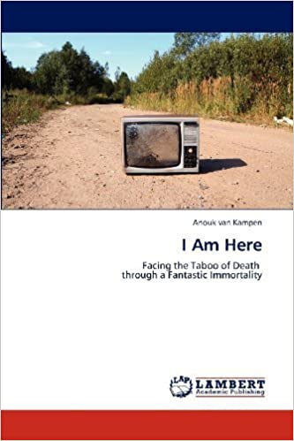 Book I Am Here: Facing the Taboo of Death through a Fantastic Immortality by van Kampen, Anouk (2012)