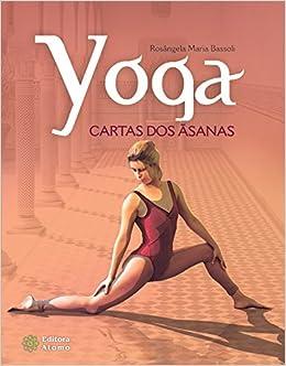Yoga. Cartas dos Ásanas (Em Portuguese do Brasil): Rosângela ...