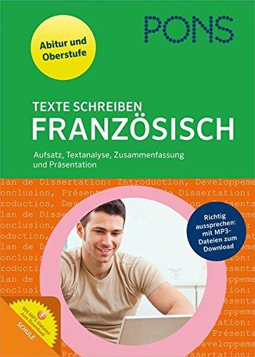 PONS Texte schreiben Französisch: Aufsatz, Textanalyse, Zusammenfassung, Präsentation für Oberstufe und Abitur