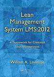 Lean Management System LMS 2012, William A. Levinson, 1466505370