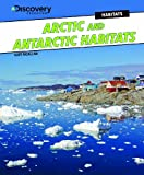 Arctic and Antarctic Habitats, Kate McAllan, 1477713239