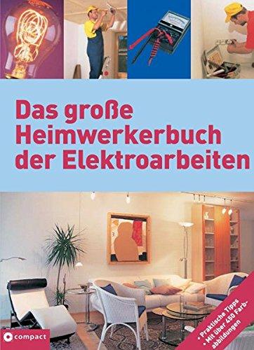 Das große Heimwerkerbuch der Elektroarbeiten