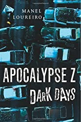 Dark Days (Apocalypse Z Book 2)