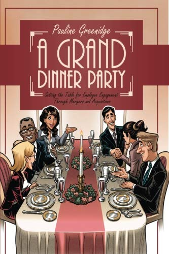 A Grand Dinner Party: Setting the Table for Employee Engagement Through Mergers and Acquisitions
