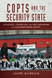 Copts and the Security State: Violence, Coercion, and Sectarianism in Contemporary Egypt (Stanford Studies in Middle Eastern and Islamic Societies and Cultures)