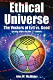 Ethical Universe, John W. McAlister, 1604810440