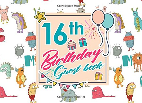 16th Birthday Guest Book: Birthday Party Guest Book, Guest Registry Book, Guest Book For Any Occasion, Happy Birthday Guest Book, Cute Monsters Cover (Volume 51) PDF