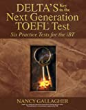 Delta's Key to the Next Generation TOEFL: Six Practice Tests for the iBT (Text and Audio CDs)